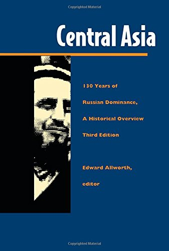 9780822315216: Central Asia: 130 Years of Russian Dominance, a Historical Overview