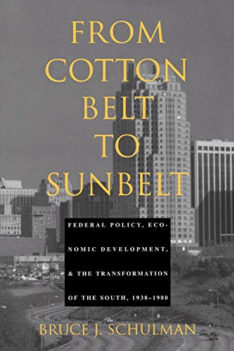 9780822315377: From Cotton Belt to Sunbelt: Federal Policy, Economic Development, and the Transformation of the South 1938-1980