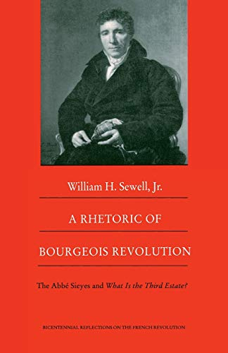 9780822315384: A Rhetoric of Bourgeois Revolution: The Abbé Sieyes and What is the Third Estate? (Bicentennial Reflections on the French Revolution)