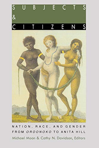 9780822315391: Subjects and Citizens: Nation, Race, and Gender from Oroonoko to Anita Hill