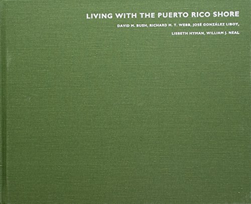 Living with the Puerto Rico Shore (Living with the Shore): Bush, David M.; Webb, Richard M. T.; ...