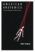 9780822315766: American Anatomies: Theorizing Race and Gender (New Americanists)