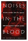 9780822315803: Noises in the Blood: Orality, Gender, and the