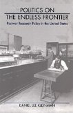 9780822315834: Politics on the Endless Frontier: Postwar Research Policy in the United States