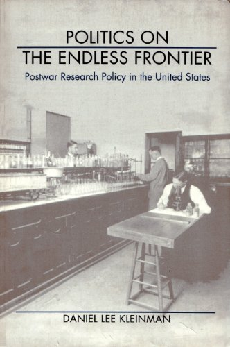 9780822315988: Politics on the Endless Frontier: Postwar Research Policy in the United States