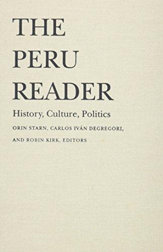 9780822316015: The Peru Reader: History, Culture, Politics (Latin America Readers)