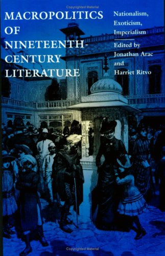 9780822316121: Macropolitics of Nineteenth-Century Literature: Nationalism, Exoticism, Imperialism (New Americanists)