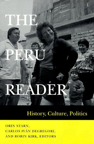 9780822316176: The Peru Reader: History, Culture, Politics (Latin America Readers)