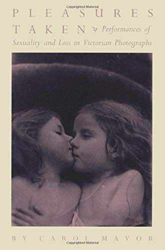 9780822316190: Pleasures Taken: Performances of Sexuality and Loss in Victorian Photographs