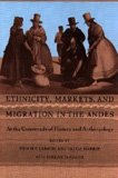 9780822316336: Ethnicity, Markets, and Migration in the Andes: At the Crossroads of History and Anthropology