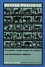 9780822316343: Beyond Prejudice: The Moral Significance of Human and Nonhuman Animals