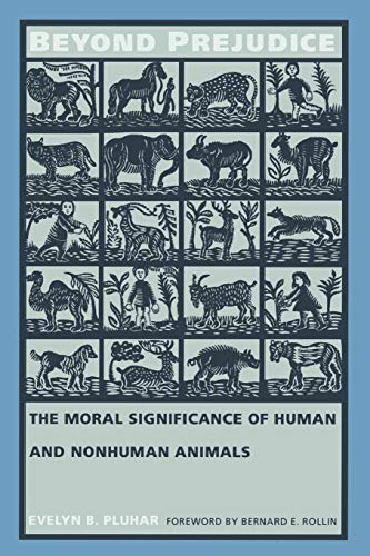9780822316480: Beyond Prejudice: The Moral Significance of Human and Nonhuman Animals