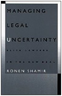 9780822316503: Managing Legal Uncertainty: Elite Lawyers in the New Deal