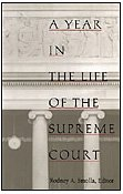 9780822316534: A Year in the Life of the Supreme Court (Constitutional Conflicts)