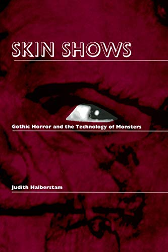 9780822316633: Skin Shows: Gothic Horror and the Technology of Monsters