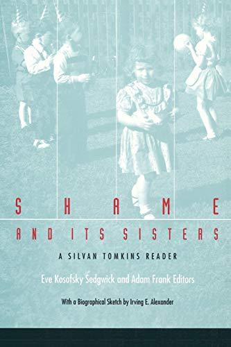 9780822316947: Shame and Its Sisters: A Silvan Tomkins Reader