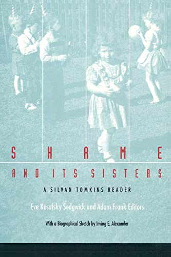 9780822316947: Shame and Its Sisters: A Silvan Tomkins Reader