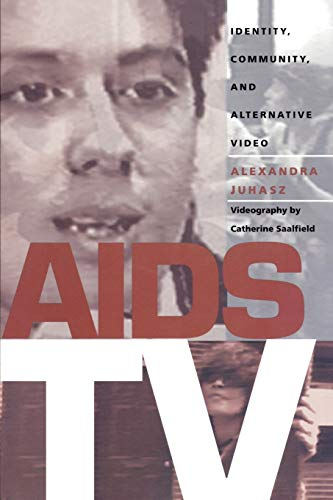 AIDS TV: Identity, Community, and Alternative Video
