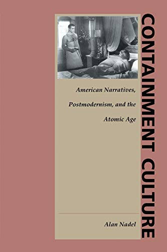 9780822316992: Containment Culture: American Narratives, Postmodernism, and the Atomic Age (New Americanists)