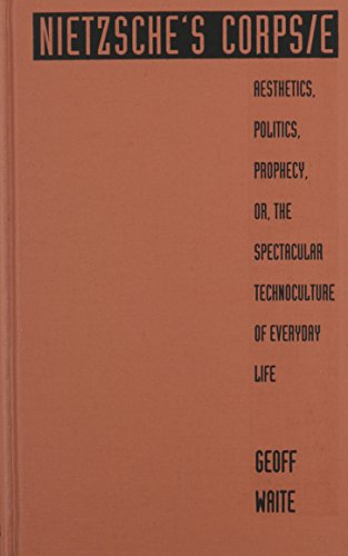 9780822317098: Nietzsche's Corps/e: Aesthetics, Politics, Prophecy, or, the Spectacular Technoculture of Everyday Life (Post-Contemporary Interventions)