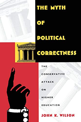 9780822317135: The Myth of Political Correctness: The Conservative Attack on Higher Education