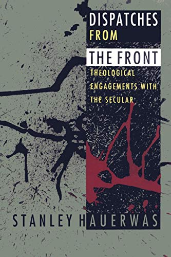 9780822317166: Dispatches from the Front: Theological Engagements with the Secular