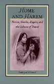 9780822317319: Home and Harem: Nation, Gender, Empire and the Cultures of Travel (Post-Contemporary Interventions)