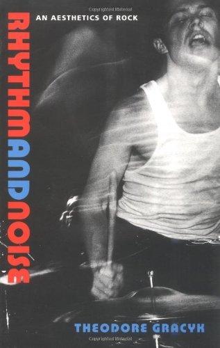 9780822317340: Rhythm and Noise: An Aesthetics of Rock