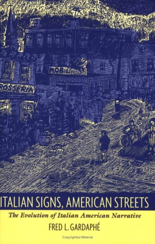 9780822317395: Italian Signs, American Streets: The Evolution of Italian American Narrative (New Americanists)