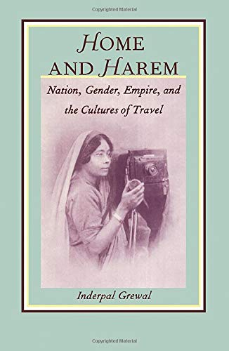 9780822317401: Home and Harem: Nation, Gender, Empire and the Cultures of Travel (Post-Contemporary Interventions)