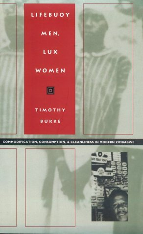 9780822317623: Lifebuoy Men/Lux Women - PB: Commodification, Consumption, and Cleanliness in Modern Zimbabwe (Body, Commodity, Text)