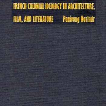 9780822317784: Phantasmatic Indochina: French Colonial Ideology in Architecture, Film, and Literature (Asia-Pacific: Culture, Politics, and Society)