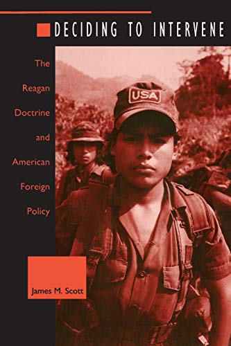 9780822317890: Deciding to Intervene: The Reagan Doctrine and American Foreign Policy