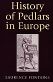 History of pedlars in Europe.: Fontaine, Laurence.