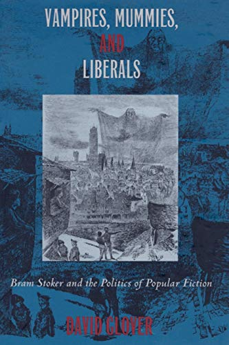 9780822317982: Vampires, Mummies and Liberals: Bram Stoker and the Politics of Popular Fiction