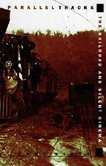 9780822318330: Parallel Tracks: The Railroad and Silent Cinema