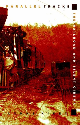 9780822318392: Parallel Tracks: The Railroad and Silent Cinema