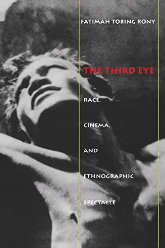 9780822318408: The Third Eye: Race, Cinema, and Ethnographic Spectacle