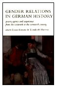 9780822319047: Gender Relations in German History: Power, Agency, and Experience from the Sixteenth to the Twentieth Century