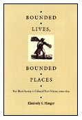 Bounded Lives, Bounded Places: Free Black Society in Colonial New Orleans, 1769?1803: Hanger, ...
