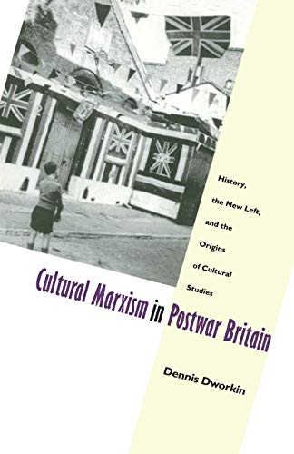 9780822319146: Cultural Marxism in Postwar Britain: History, the New Left, and the Origins of Cultural Studies (Post-Contemporary Interventions)