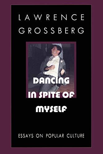 9780822319177: Dancing in Spite of Myself: Essays on Popular Culture