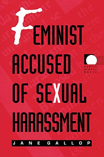 Feminist Accused of Sexual Harassment (Public Planet Books): Gallop, Jane