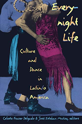 9780822319191: Everynight Life: Culture and Dance in Latin/o America (Latin America Otherwise)