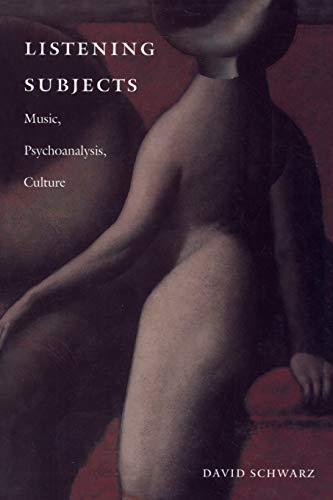 9780822319221: Listening Subjects: Music, Psychoanalysis, Culture