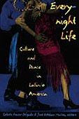 9780822319269: Everynight Life: Culture and Dance in Latin/o America (Latin America Otherwise)