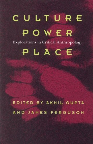9780822319405: Culture, Power, Place: Explorations in Critical Anthropology