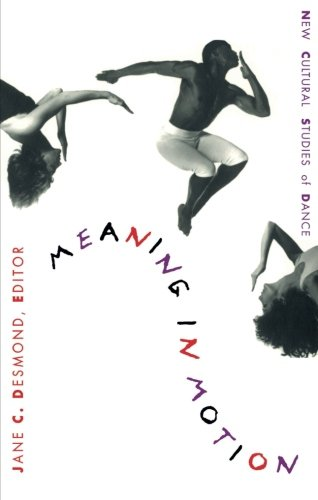 9780822319429: Meaning in Motion: New Cultural Studies of Dance (Post-Contemporary Interventions)