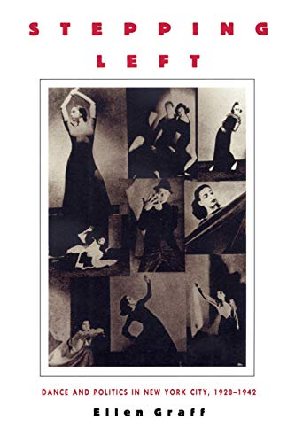 9780822319481: Stepping Left: Dance and Politics in New York City, 1928–1942