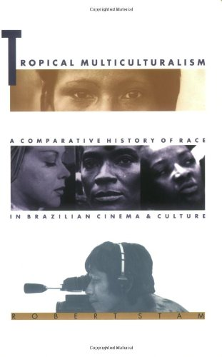 9780822320487: Tropical Multiculturalism - PB: A Comparative History of Race in Brazilian Cinema and Culture (Latin America Otherwise)
